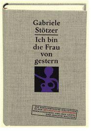 Stötzer-Kachold, Gabriele. Ich bin die Frau von gestern.