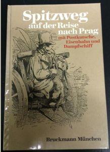 Wichmann, Siegfried. Spitzweg auf der Reise nach Prag