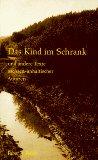 Jendryschik, Manfred, Harald Korall und Erich-Günther (Hrsg.) Sasse. Das Kind im Schrank und andere Texte sachsen-anhaltischer Autoren.