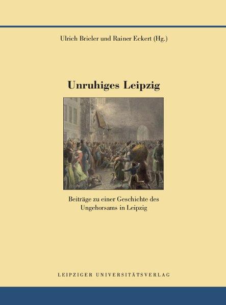 Brieler, Ulrich und Rainer Eckert. Unruhiges Leipzig