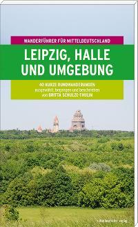 Schulze-Thulin, Britta. Leipzig, Halle und Umgebung.