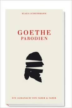 Schuhmann, Klaus. Goethe-Parodien.