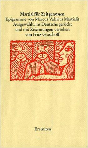 Grasshoff, Fritz (Hrsg.`). Martial für Zeitgenossen.
