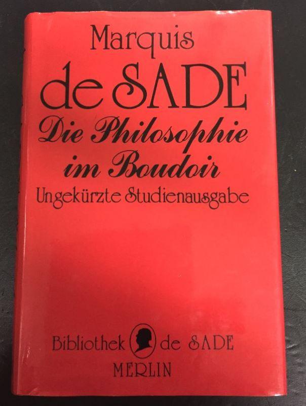 de Sade, Marquis. Die Philosophie im Boudoir