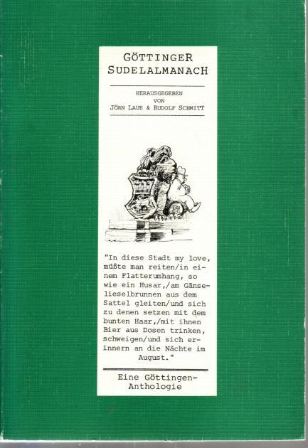 Göttinger Sudelalmanach e. Anthologie e. Sonderh. d. Flattersatz-Red. - Laue, Jörn [Hrsg.]