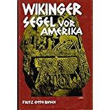 Busch, Fritz-Otto Wikingersegel (Wikinger Segel) vor Amerika. Die Saga von Gudrid und Freydis