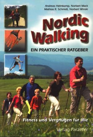 Helmkamp, Andreas Nordic Walking : ein praktischer Ratgeber ; Fitness und Vergnügen für alle.