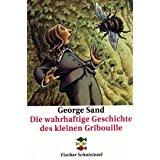 George Sand Die Wahrhaftige Geschichte Des Kleinen Gribouille