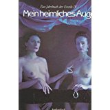 Claudia Gehrke Mein heimliches Auge-Das Konkursbuch/Jahrbuch Der Erotik Band IV