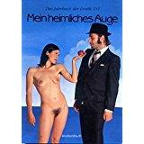 Fessel, Karen S; Sichtermann, Barbara; Nössler, Regina Mein heimliches Auge-Das Konkursbuch/Jahrbuch Der Erotik Band 16
