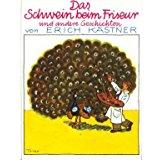 Erich Kästner Das Schwein beim Friseur und andere Geschichten