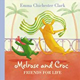 Chichester Clark, Emma Friends For Life (Melrose and Croc) (Melrose & Croc)