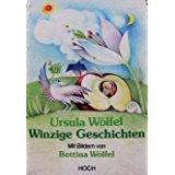 Ursula Wölfel/Bettina Anrich-Wölfel & Bettina Wölfel Winzige Geschichten