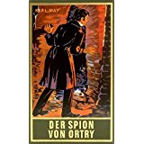 KARL MAY BIBLIOTHEK Der Spion von Ortry Band 58, Reiseerzählung