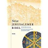 Deissler, Alfons; Vögtle, Anton; Nützel, Johannes M Neue Jerusalemer Bibel: Einheitsübersetzung mit dem Kommentar der Jerusalemer Bibel