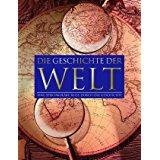 Berndl, Klaus / Delius, Peter [Hrsg.] Die Gescchichte Der Welt. Mit Mehr Als 4000 Abbildungen.