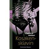 Amber, Patricia Kosakensklavin: Erotischer Roman