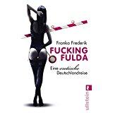 Frederik, Franka Fucking Fulda