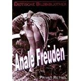 Diverse Autoren Erotische Bilkdbibliothek: Anale Freuden