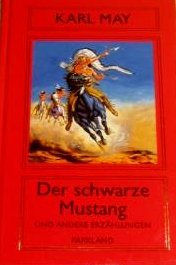 KARL MAY BIBLIOTHEK - ZÜRICHER AUSGABE Der schwarze Mustang. Zürcher Ausgabe Amerika Band 5