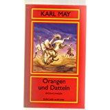 KARL MAY BIBLIOTHEK - ZÜRICHER AUSGABE Orangen und Datteln- Zürcher Ausgabe Band 5