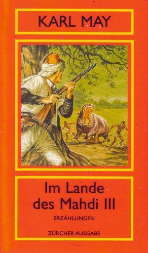 KARL MAY BIBLIOTHEK - ZÜRICHER AUSGABE Im Land des Mahdi 3 - Orient Band 11