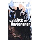 Das Glück der Verlorenen. Bekenntnisse-Wolfgang Bühne