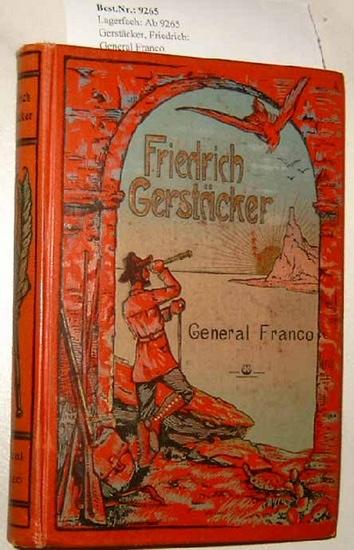 Gerstäcker, Friedrich: General Franco. - Lebensbild aus Ecuador.