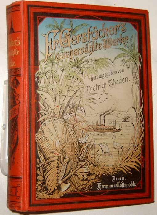 Gerstäcker, Friedrich: Sennor Aguila. - Peruanisches Lebensbild. neu durchgesehen und herausgegeben von Dietrich Theden.