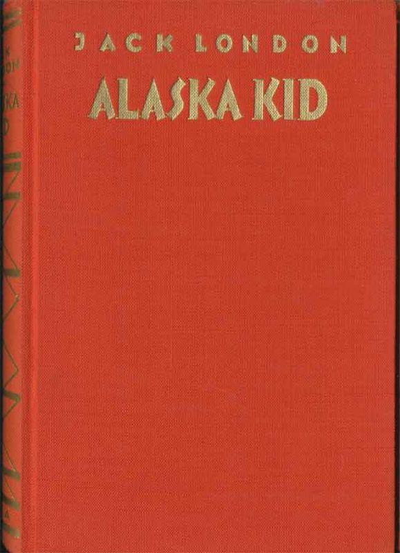London, Jack: Alaska Kid. - Bearb. von Max Barthel unter Mitwirkung von Helmut Giese.