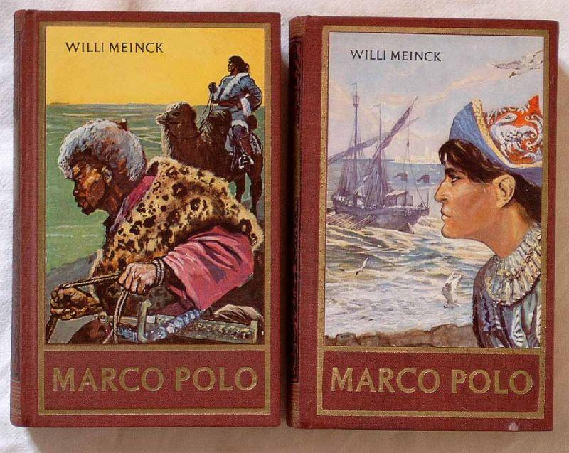 Meinck, Willi: Marco Polo. - Erster Band: Seltsame Abenteuer in Venedig + Zweiter Band: Seltsame Reisen in den fernen Osten.