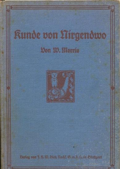 Morris, William: Kunde von Nirgendwo. - ein utopischer Roman, herausgegeben von Wilhelm Liebknecht.