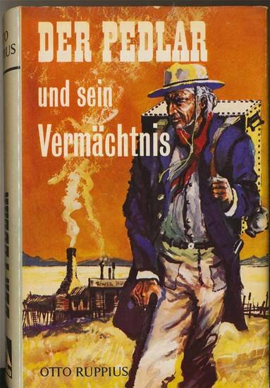 Ruppius, Otto: Der Pedlar und sein Vermächtnis. - Roman aus dem amerikanischen Leben.