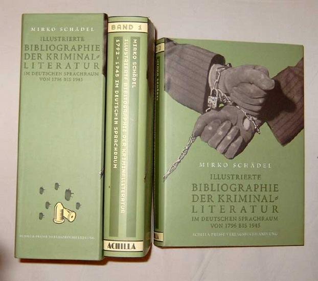 Schädel, Mirko: Illustrierte Bibliographie der Kriminalliteratur 1796 - 1945 im deutschen Sprachraum. - Unter Mitwirkung von Robert N. Bloch.