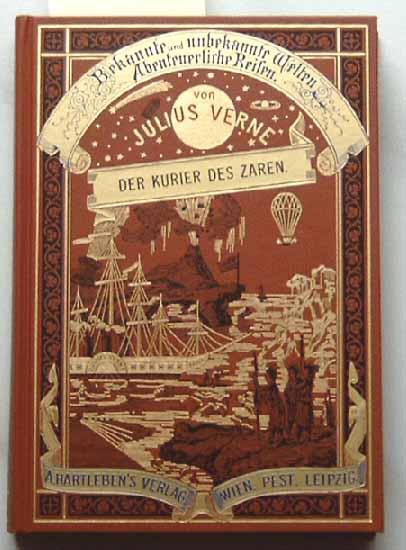 Verne, Julius: Der Kurier des Zaren. - Mit sämtlichen Illustrationen der Originalausgabe. Aus dem Französischen von Hansjürgen Wille und Barbara Klau.
