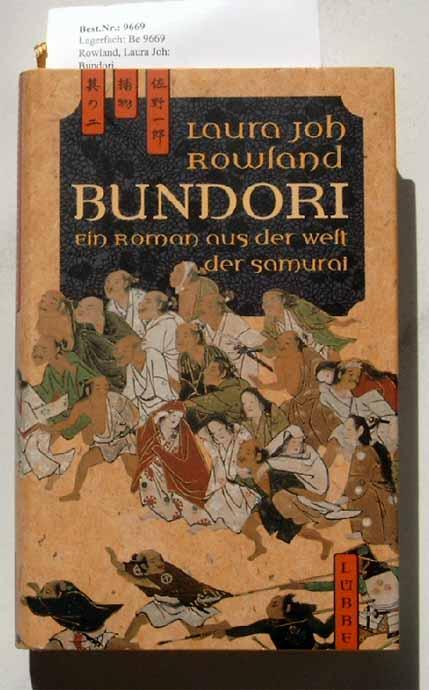 Rowland, Laura Joh: Bundori. - Ein Roman aus der Welt der Samurai.