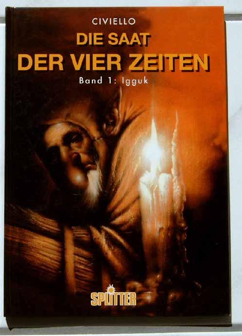 Civiello, Emmanuel: Die Saat der vier Zeiten. - Band I: Igguk.