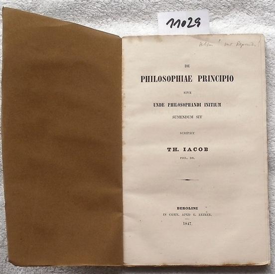 Iacob, Th.: De Philosophiae Principio. sive unde philosophandi initium sumendum sit.