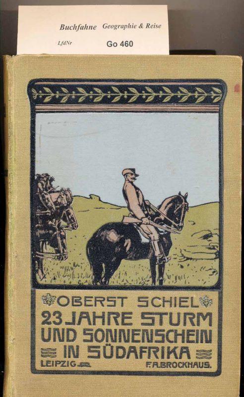 Schiel, Adolf: 23 Jahre Sonnenschein in Südafrika.