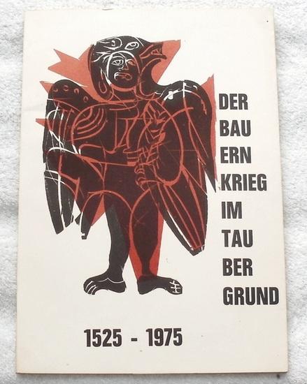 Grieshaber, HAP, Willi (Hrg.) Habermann u.v.a. u. a.: Der Bauernkrieg im Taubergrund. - 1525 - 1975.