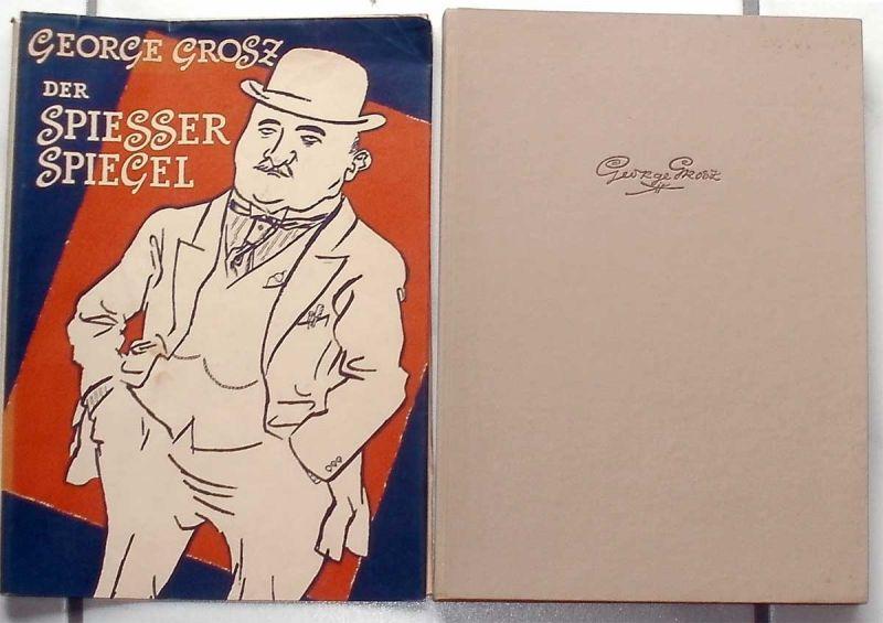Grosz, George: Der Spiesser-Spiegel. 60 Zeichnungen.