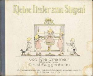Cramer, Rie: Kleine Lieder zum Singen ! - frohe Weisen fürs Kinderherz.