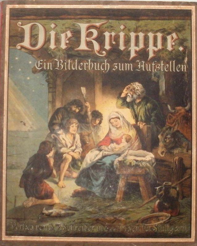 Die Krippe. - Ein Bilderbuch zum Aufstellen. 0