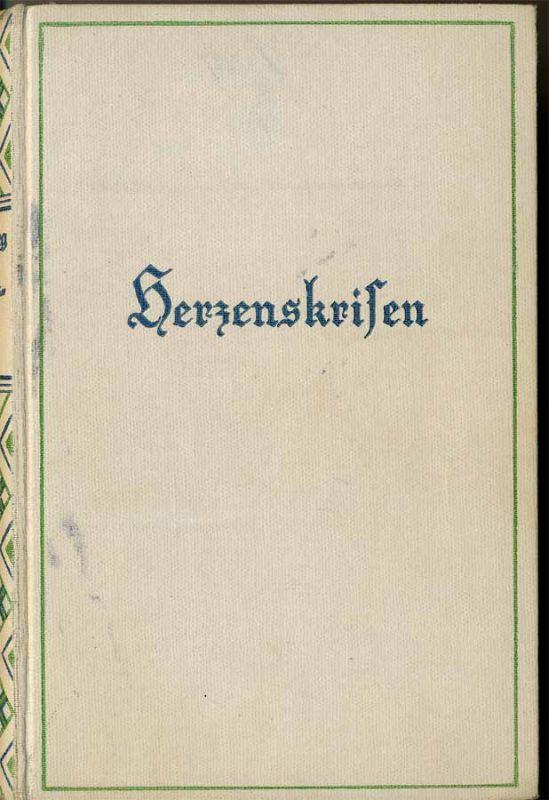 Heimburg, W: Herzenskrisen. - Roman. Vollständige Ausgabe.