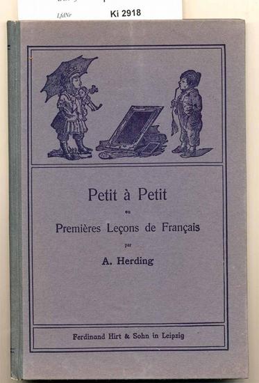 Herding, A.: Petit á petit. au Premiéres Lecons de Francais.