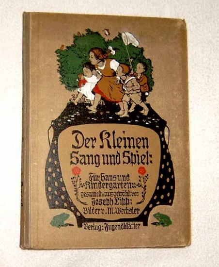 Lipp, Joseph (Hrg.): Der Kleinen Sang und Spiel: Für Haus und Kindergarten