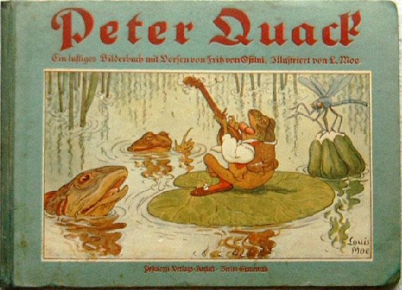 Ostini, Fritz von (Verse) und Louis (Bilder) Moe: Peter Quack. - Ein lustiges Bilderbuch.