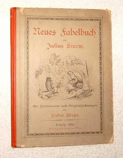 Sturm, Julius: Neues Fabelbuch. mit Illustrationen nach Originalzeichnungen von Fedor FLINZER.