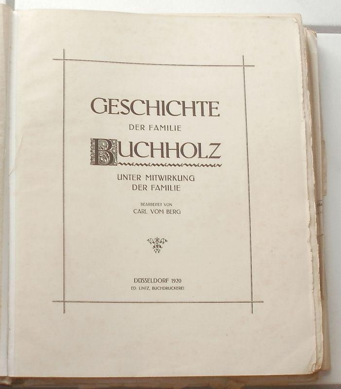 Berg, Carl vom: Geschichte der Familie Buchholz - unter Mitwirkung der Familie. 1