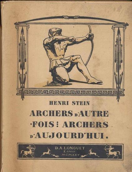 Stein, Henri: Archers d`autrefois - Archers d`aujourd`hui.